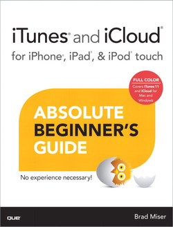 iTunes® and iCloud® for iPhone®, iPad®, & iPod® touch Absolute Beginner's Guide