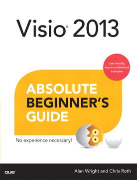 Visio® 2013 Absolute Beginner's Guide