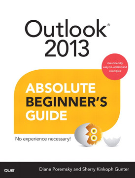 Outlook® 2013 Absolute Beginner's Guide
