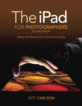 The iPad for Photographers: Master the Newest Tool in Your Camera Bag, Second Edition