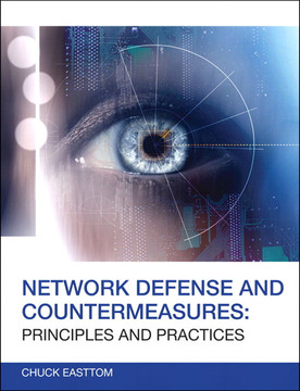 Network Defense and Countermeasures: Principles and Practices, Second Edition