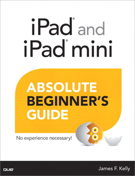 iPad® and iPad® mini Absolute Beginner's Guide