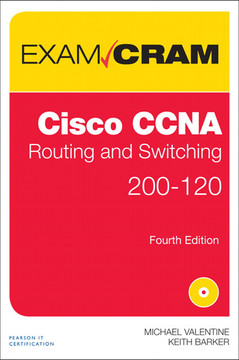 Cisco CCNA Routing and Switching 200-120 Exam Cram, Fourth Edition