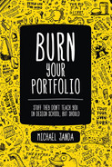 Cover of Burn Your Portfolio: Stuff they don't teach you in design school, but should