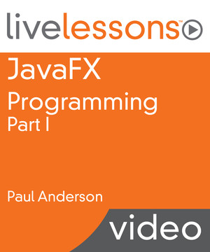 JavaFX Programming, Part I [Video]