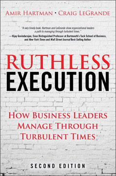 Ruthless Execution: How Business Leaders Manage Through Turbulent Times, Second Edition