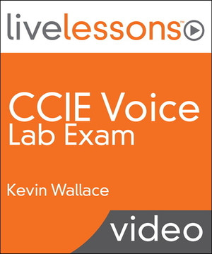 CCIE Voice Lab Exam LiveLessons (Video Training)