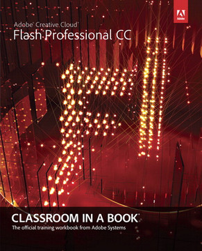 Adobe® Flash® Professional CC Classroom in a Book®