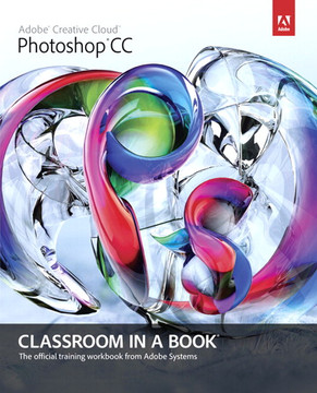 Adobe® Photoshop® CC Classroom in a Book®, Video Enhanced Edition