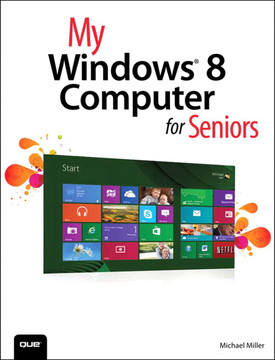 My Windows® 8 Computer for Seniors