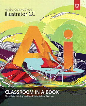 Adobe® Illustrator® CC Classroom in a Book®