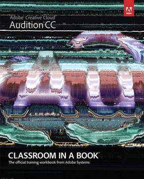 Adobe® Audition® CC Classroom in a Book®