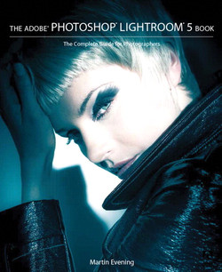 The Adobe® Photoshop® Lightroom® 5 Book: The Complete Guide for Photographers