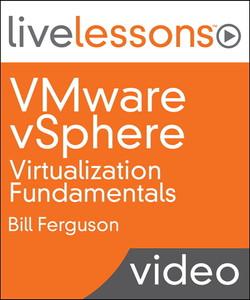 VMware vSphere Virtualization Fundamentals LiveLessons (Video Training)