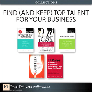 Find (and Keep) Top Talent for Your Business (Collection), 2/e