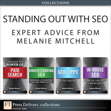 Standing Out with SEO: Expert Advice from Melanie Mitchell (Collection), 2/e