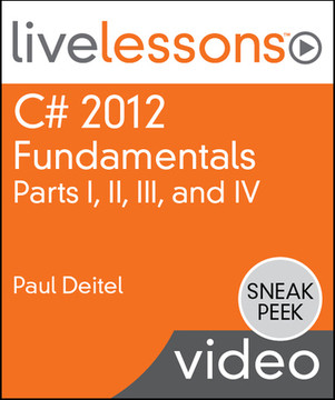 C# 2012 Fundamentals LiveLessons Parts I, II, III, and IV
