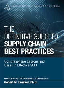 The Definitive Guide to Supply Chain Best Practices: Comprehensive Lessons and Cases in Effective SCM