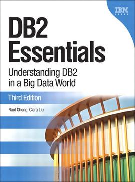 DB2 Essentials: Understanding DB2 in a Big Data World, Third Edition