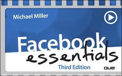 Facebook Essentials (Video Training), Third Edition