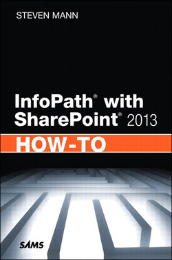 InfoPath with SharePoint® 2013 How-To