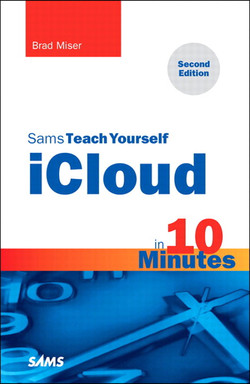Sams Teach Yourself iCloud® in 10 Minutes, Second Edition
