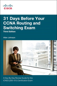 31 Days Before Your CCNA Routing and Switching Exam: A Day-By-Day Review Guide for the ICND2 (200-101) Certification Exam, Third Edition