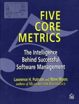 Five Core Metrics: The Intelligence Behind Successful Software Management