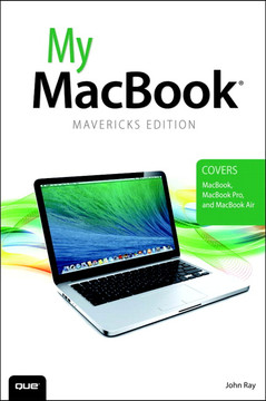 My MacBook® (covers OS X Mavericks on MacBook, MacBook Pro, and MacBook Air), Fourth Edition