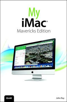 My iMac (covers OS X Mavericks), Second Edition