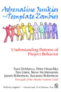 Cover of Adrenaline Junkies and Template Zombies: Understanding Patterns of Project Behavior