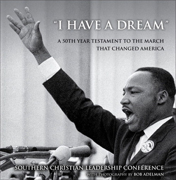 """I Have a Dream"": A 50th Year Testament to the March that Changed America"