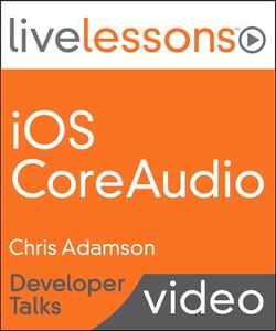 iOS Core Audio LiveLessons - Developer Talks
