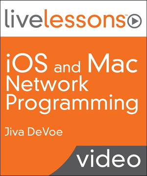 iOS and Mac Network Programming LiveLessons (Video Training)
