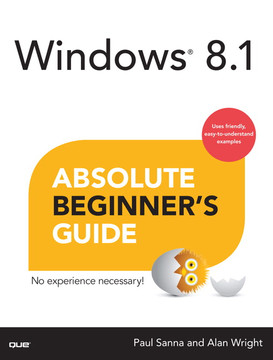 Windows® 8.1 Absolute Beginner's Guide