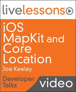 iOS MapKit and Core Location LiveLessons - Developer Talks