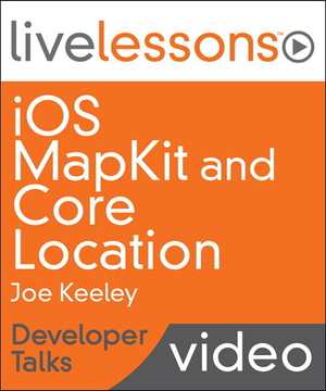 iOS MapKit and Core Location LiveLessons - Developer Talks