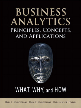 Business Analytics Principles, Concepts, and Applications: What, Why, and How