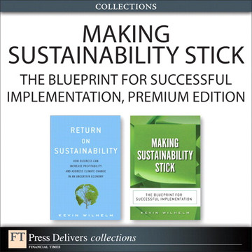 Making Sustainability Stick The Blueprint For Successful Implementation Premium Edition