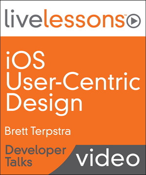 iOS User-Centric Design LiveLessons - Developer Talks