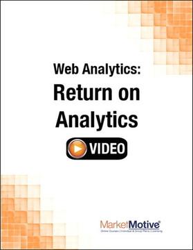 Web Analytics: Return on Analytics (Streaming Video)