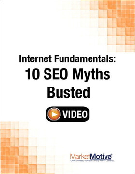 Internet Fundamentals: 10 SEO Myths Busted (Streaming Video)
