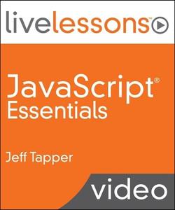 JavaScript Essentials LiveLessons (Video Training)