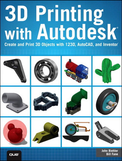 3D Printing with Autodesk®: Create and Print 3D Objects with 123D, AutoCAD and Inventor