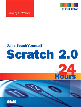 Scratch™ 2.0 Sams Teach Yourself in 24 Hours