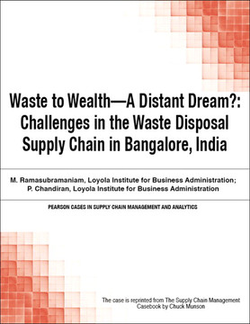 Waste to Wealth—A Distant Dream?: Challenges in the Waste Disposal Supply Chain in Bangalore, India
