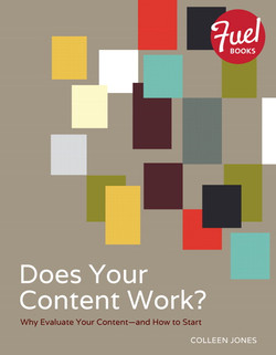 Does Your Content Work?: Why Evaluate Your Content—and How to Start