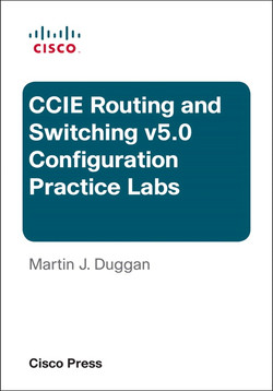 Cisco CCIE Routing and Switching v5.0 Configuration Practice Labs, Third Edition