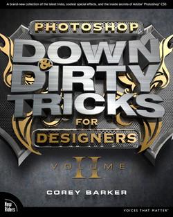 Photoshop Down & Dirty Tricks for Designers, Volume II