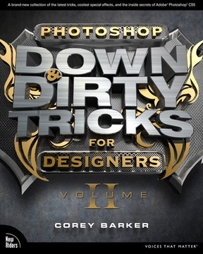 Photoshop Down & Dirty Tricks for Designers, Volume II
